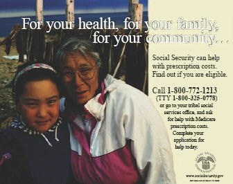 AIAN Female Poster - For your health, for your family, for your community...Social Security can help with prescription costs. Find out if you are eligible. Call 1-800-772-1213 (TTY 1-800-325-0778) or go to your tribal social services office, and ask for help with Medicare prescription costs. Complete your application for help today.