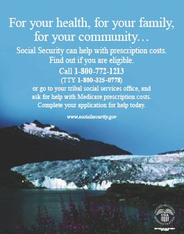 AIAN Mountain Poster - For your health, for your family, for your community...Social Security can help with prescription costs. Find out if you are eligible. Call 1-800-772-1213 (TTY 1-800-325-0778) or go to your tribal social services office, and ask for help with Medicare prescription costs. Complete your application for help today.
