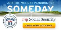 Join the Millions Planning for SOMEDAY – my Social Security – Open Your Account Web Graphic