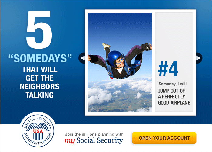 "Web graphic – 5 ""SOMEDAYS"" That Will Get the Neighbors Talking - #4 Someday I will JUMP OUT OF A PERFECTLY GOOD AIRPLANE - Join the millions planning with my Social Security – Open Your Account"
