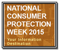 National Consumer Protection Week 2015.  Your Information Destination