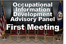 Occupationqal Information Development Advisory Panel First Meeting