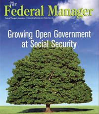 federal manager magazine cover with headline saying growing open government at social security